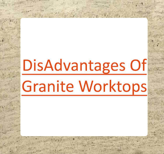 Granite Disadvantages